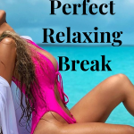 what to pack for a relaxing break