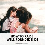 how to raise a well rounded child