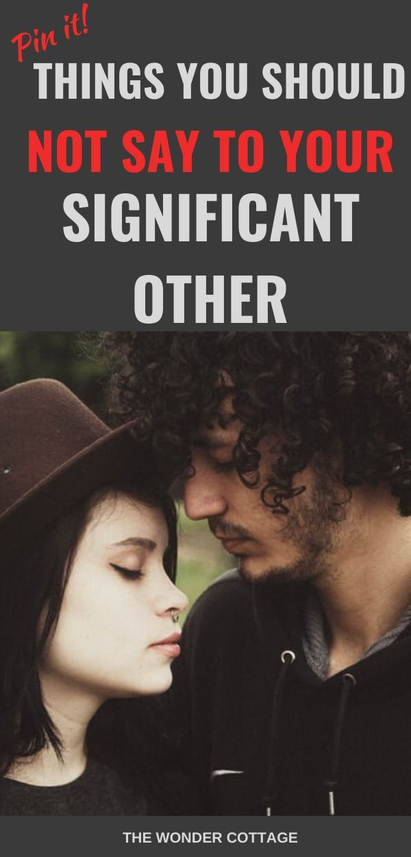 things you should never say to your significant other