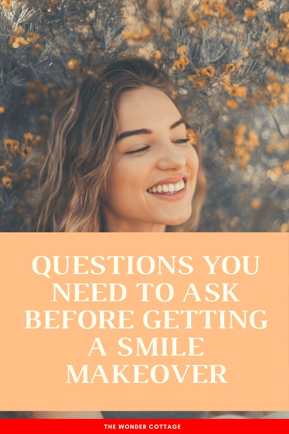 questions to ask before a smile makeover