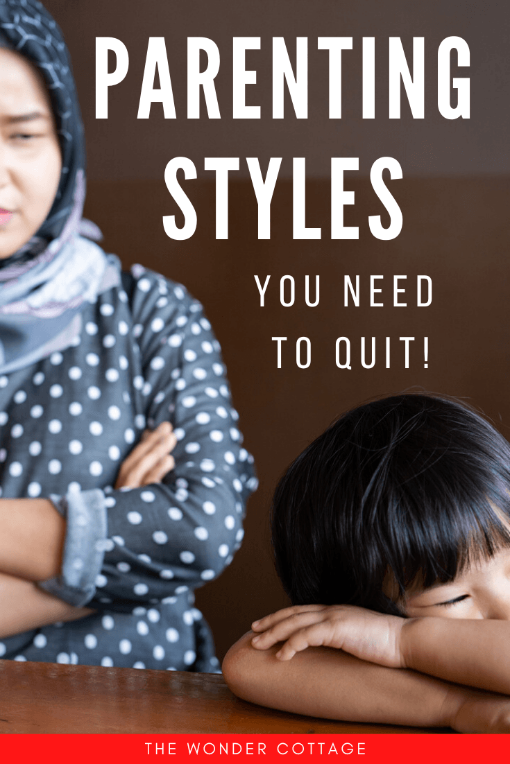 bad parenting styles you need to quit