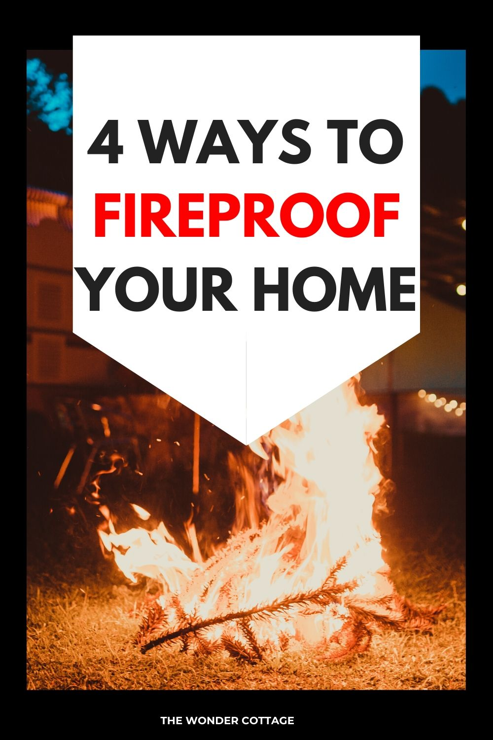 4 ways to fireproof your home