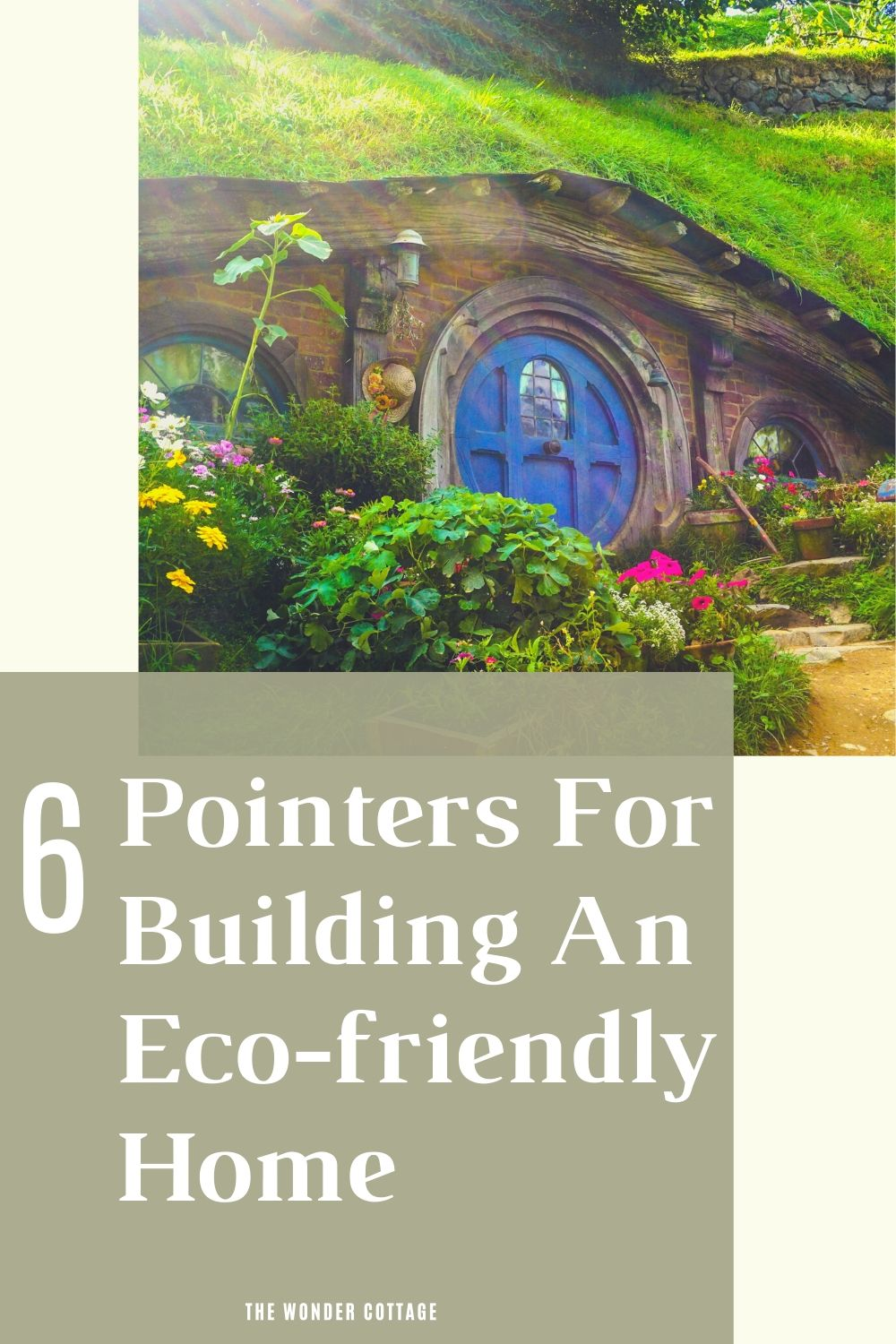 6 pointers for building an eco-friendly home