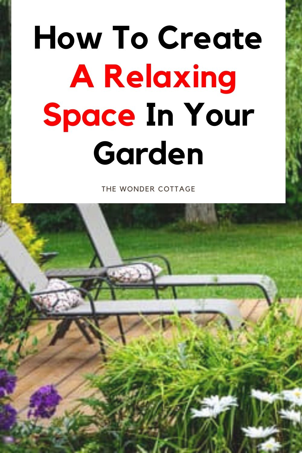 How To Create A Relaxing Space in your Garden
