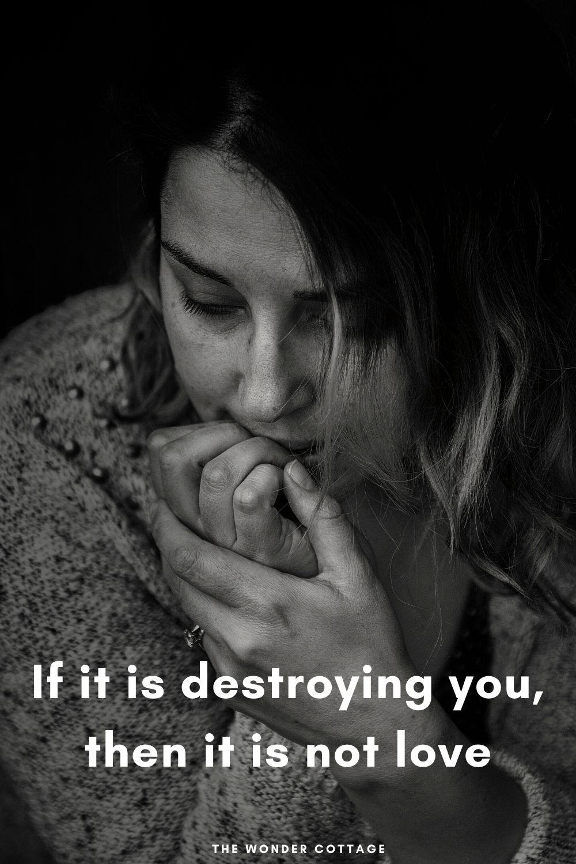 Love won't destroy you