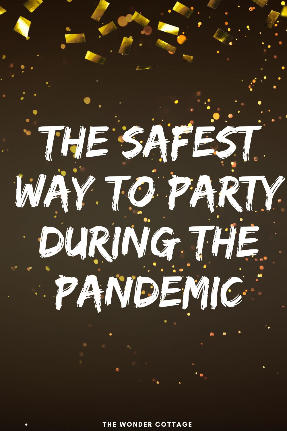 The safest way to party during the pandemic