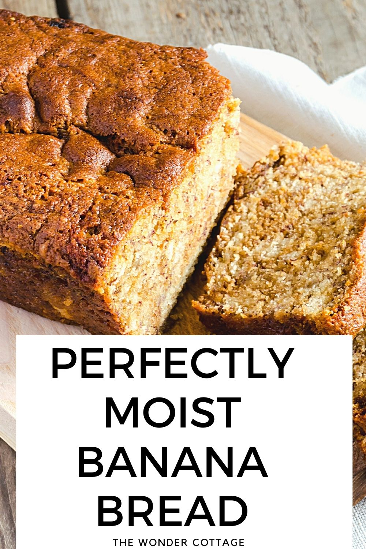 perfectly moist banana bread
