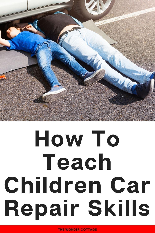 How to teach kids car repair skills