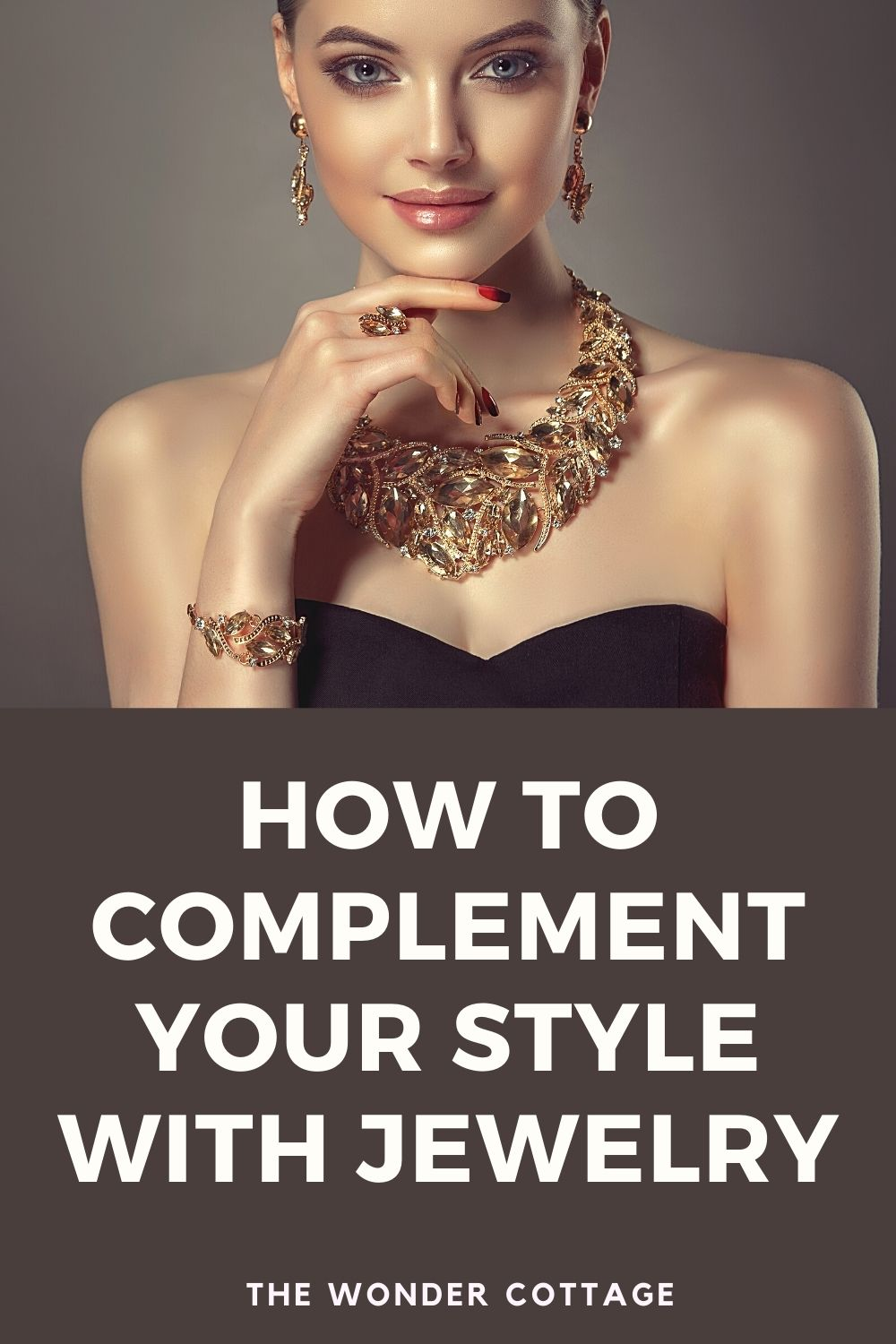 how to complement your style with jewelry