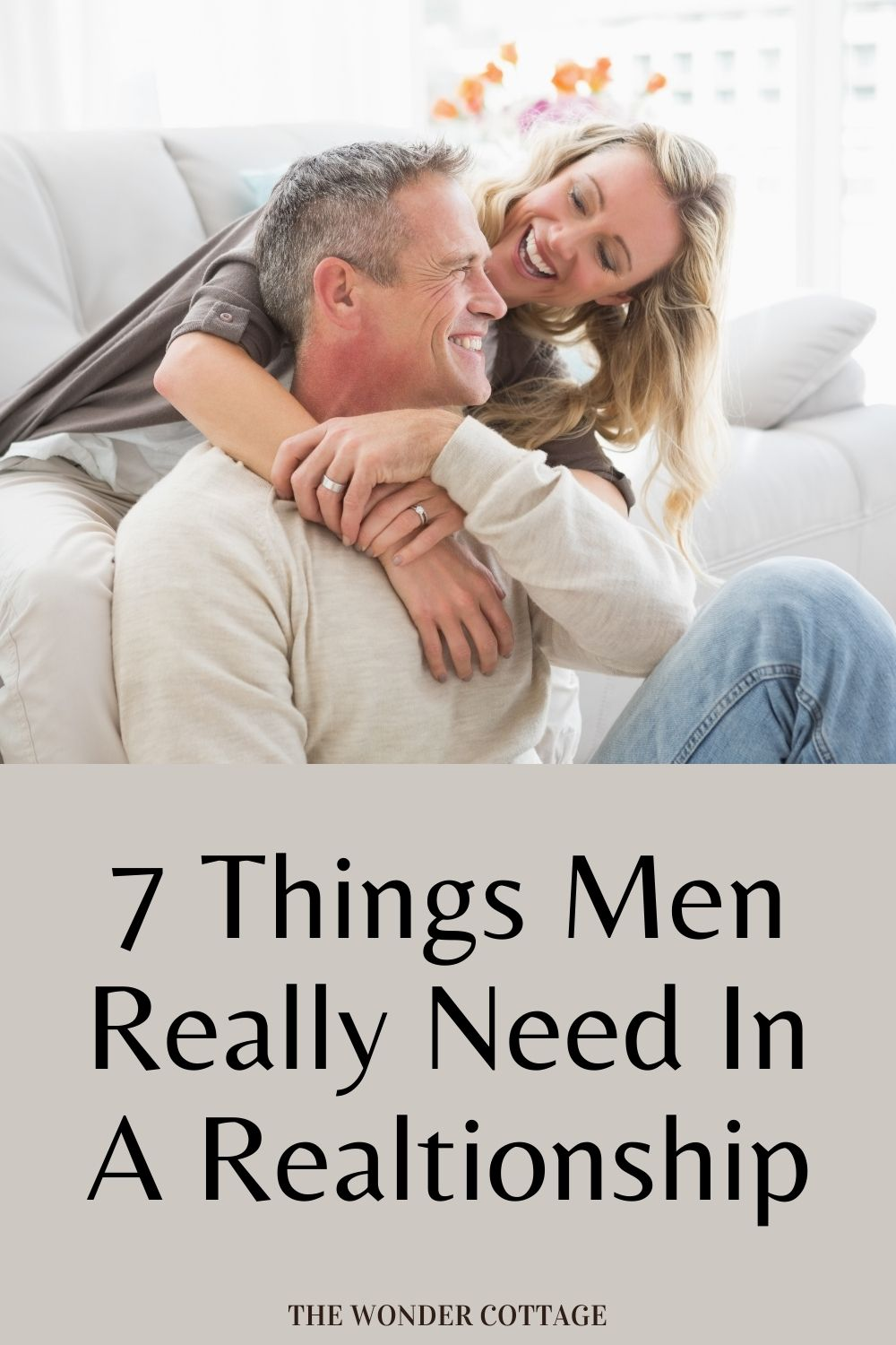 7 things men really need in a relationship
