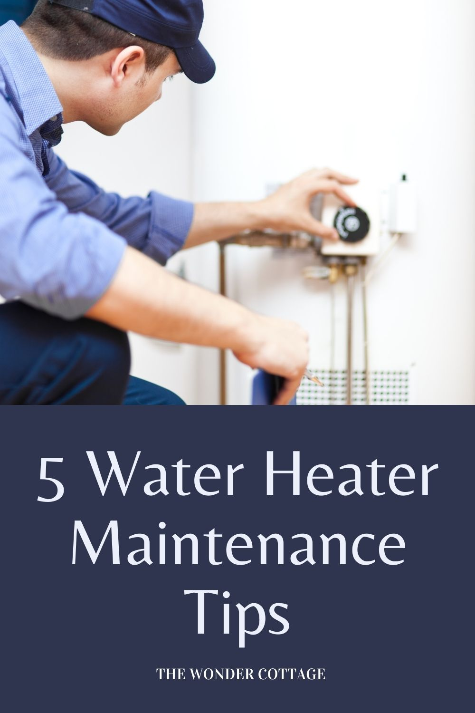 5 Water heater maintenance tips
