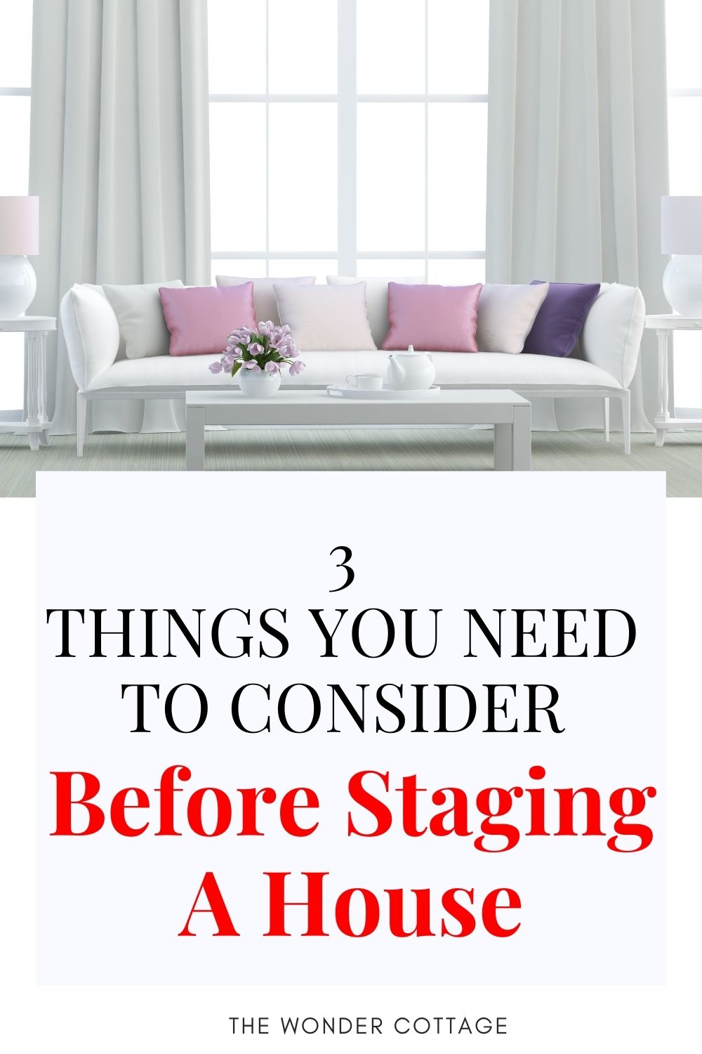 3 things you need to consider when staging a house