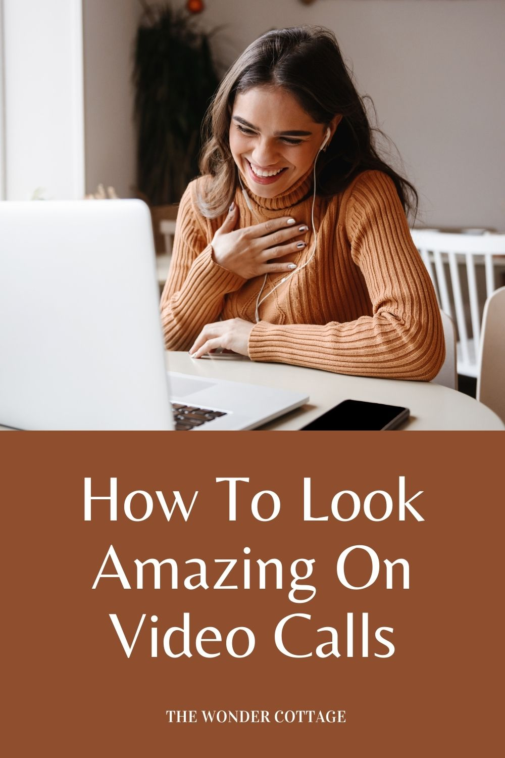 How to look amazing on video calls