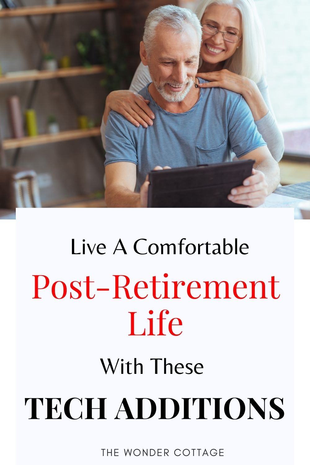 live a comfortable post-retirement life with these tech additions