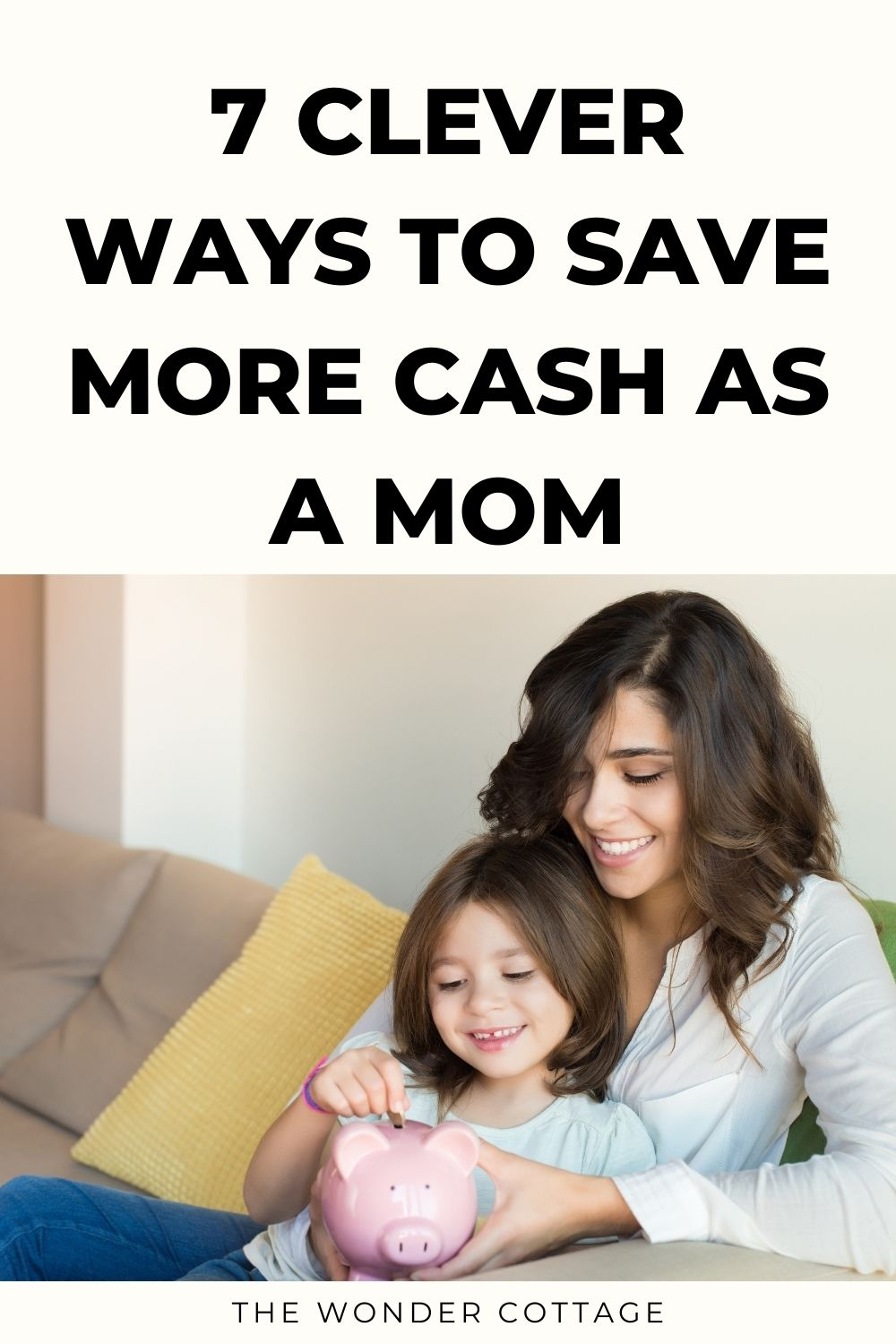 7 clever ways to save more cash as a mom