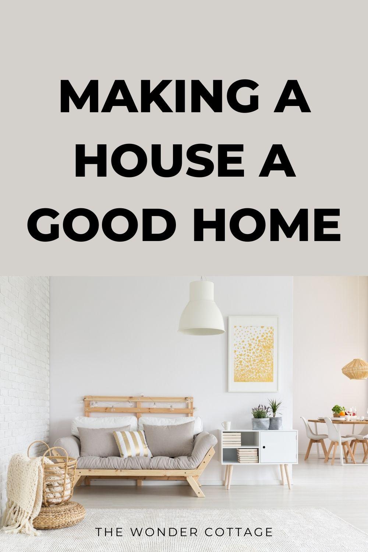 making a house a good home
