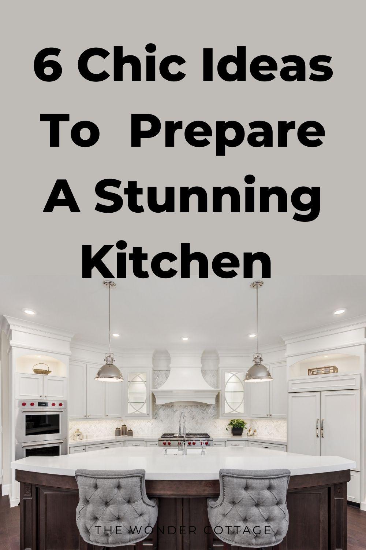 6 chic ideas to prepare a stunning kitchen