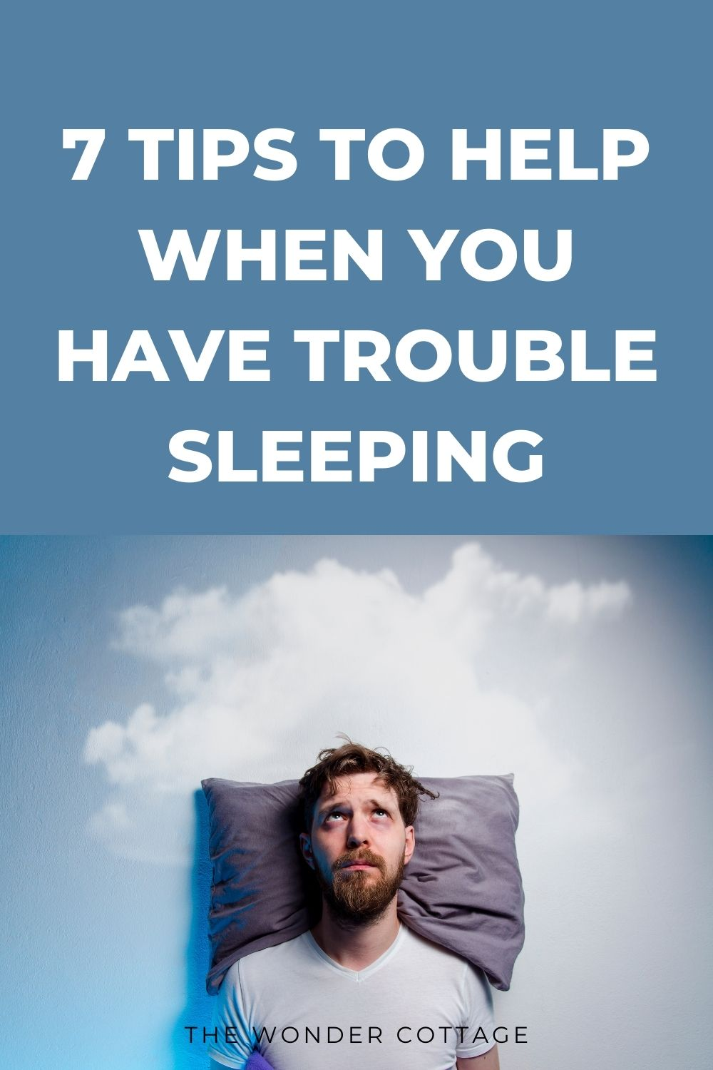 7 btips to help when you have trouble sleeping