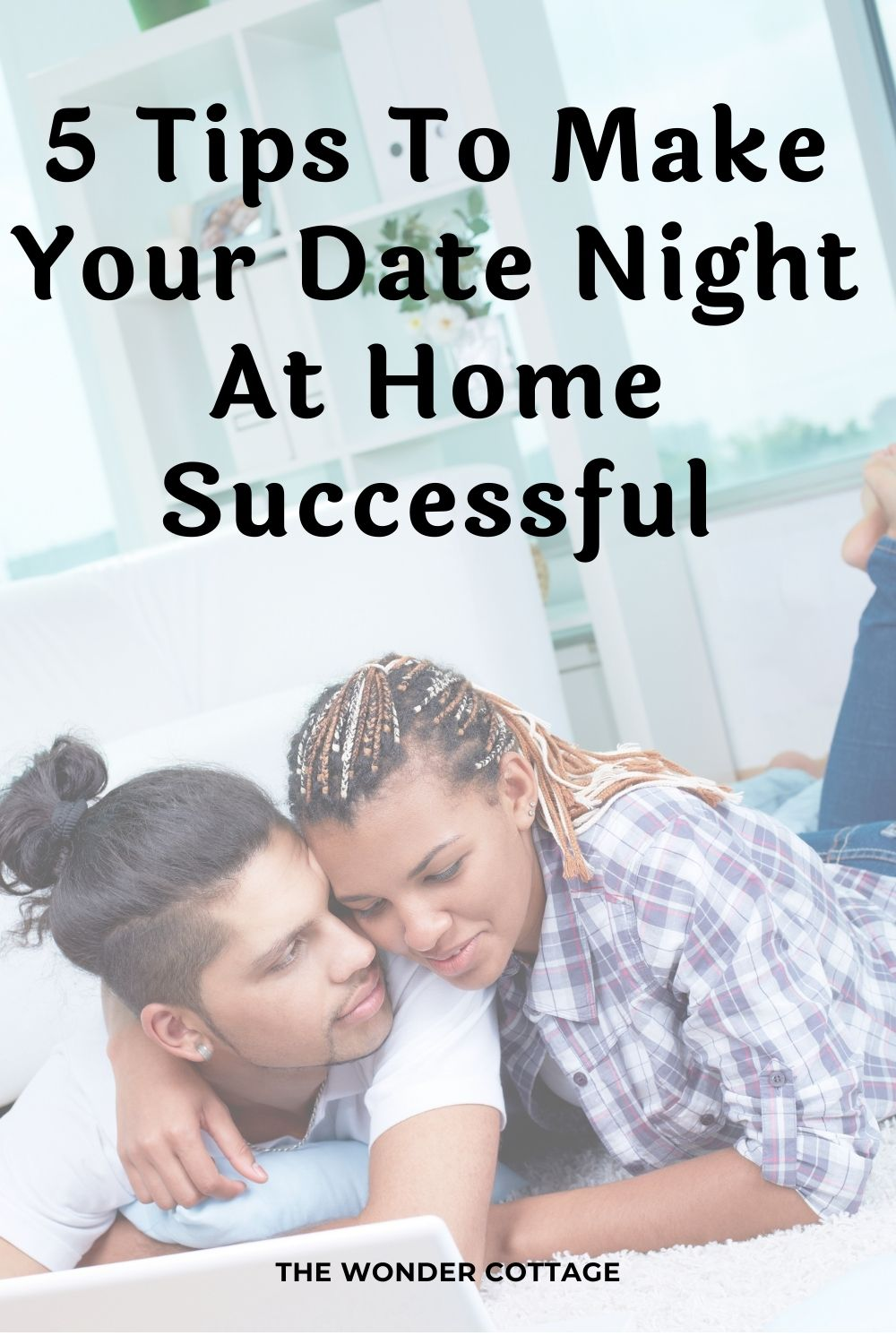 5 tips to make your date night at home successful