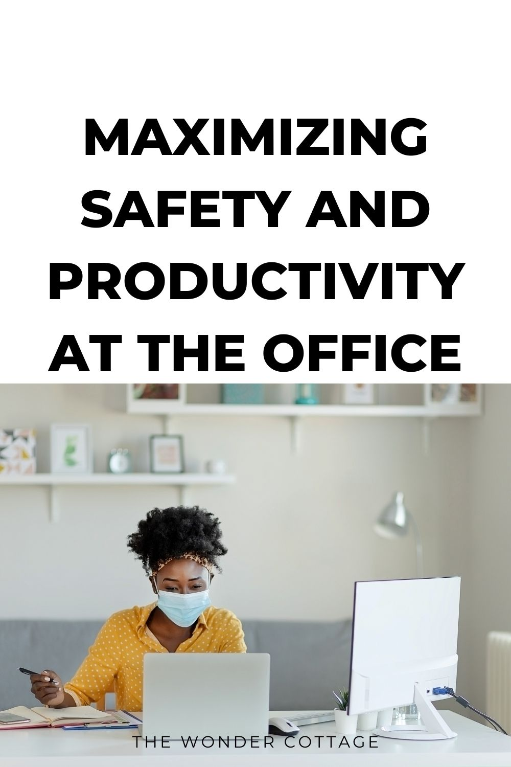 Maximizing Safety and Productivity at the Office