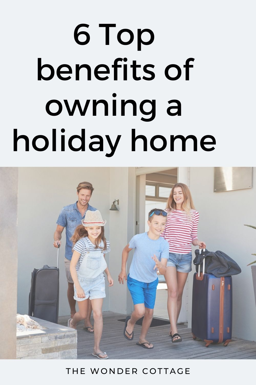 6 top benefits of owning a holiday home