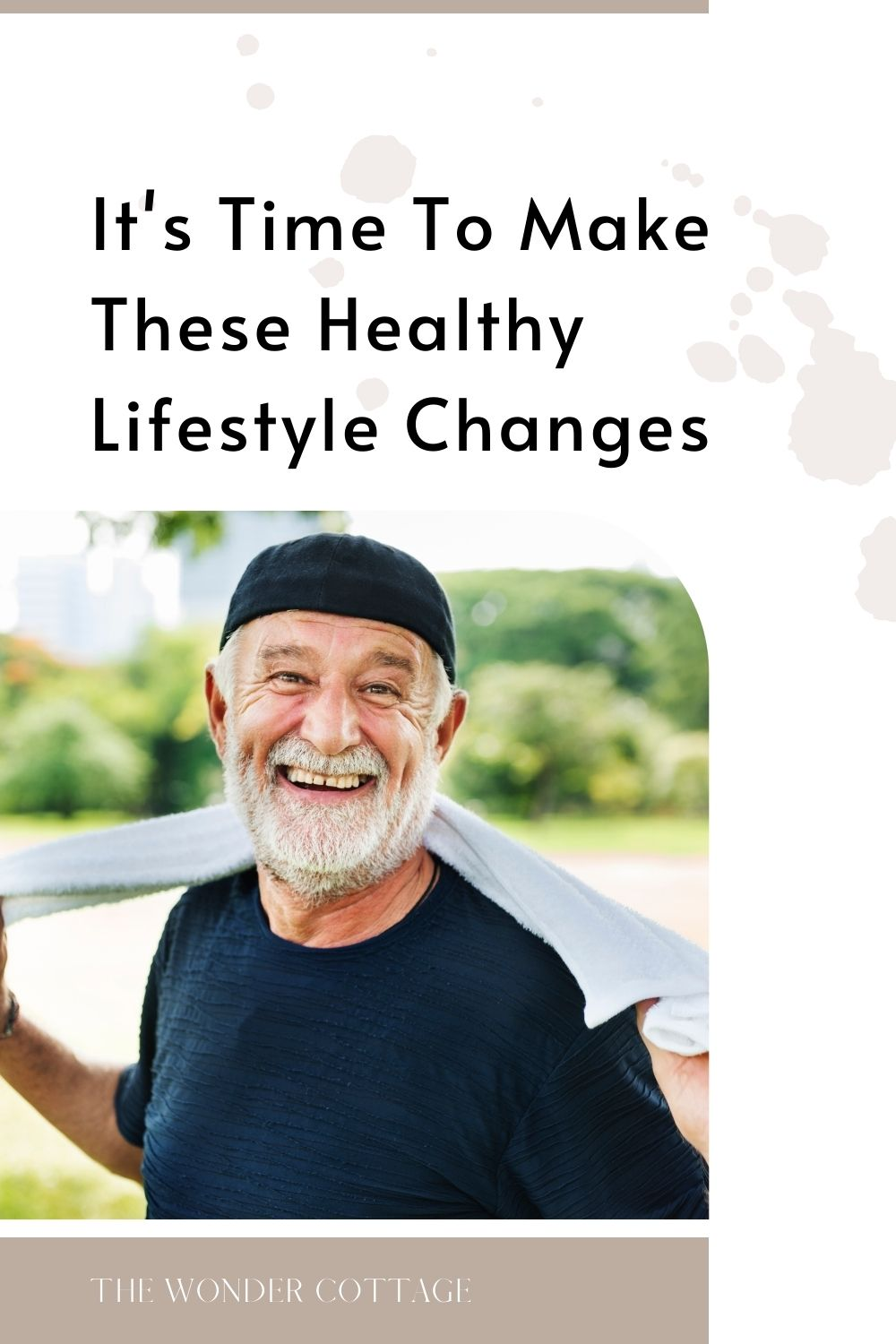 It's time to make these healthy lifestyle changes