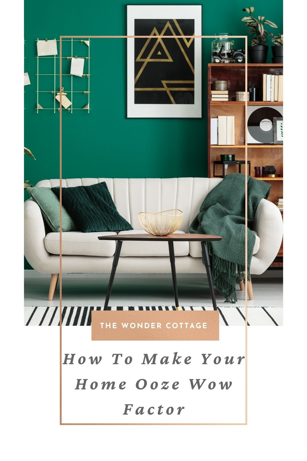 How to make your home ooze wow factor