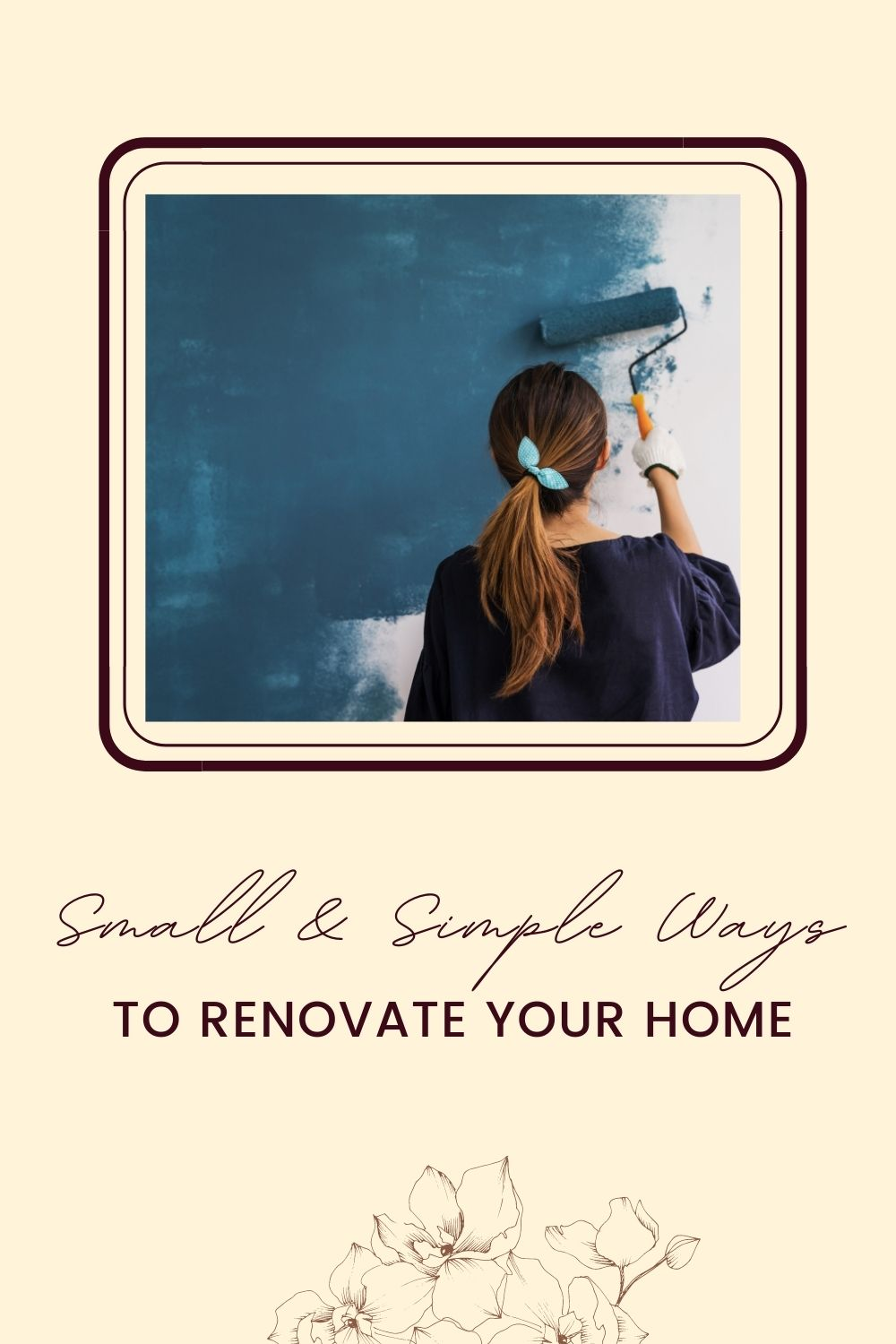 small and simple ways to renovate your home