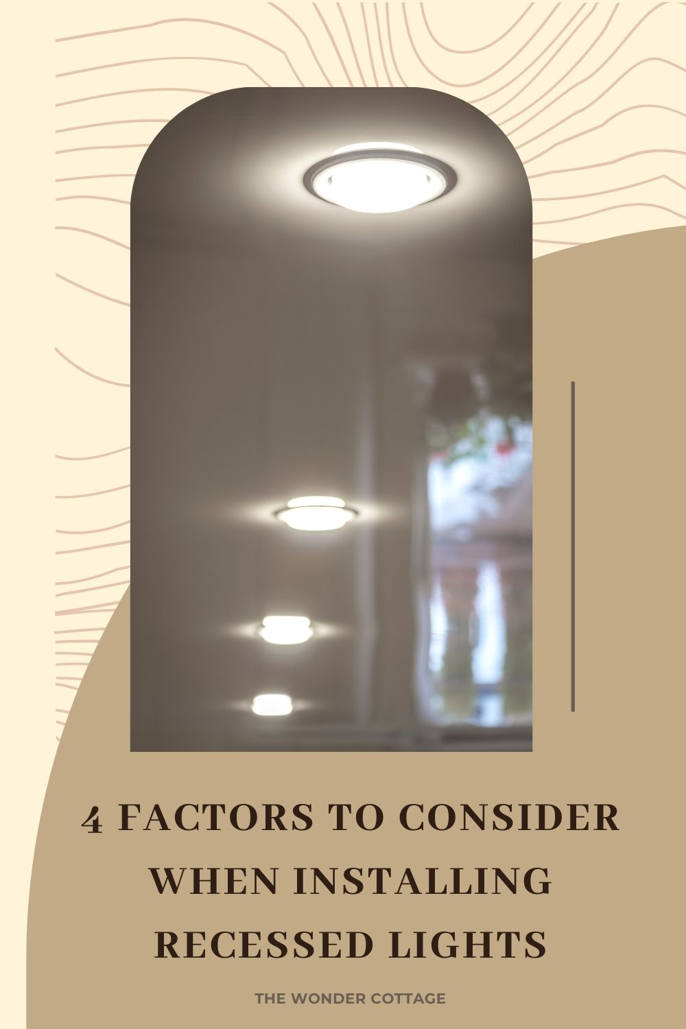4 factors to consider when installing recessed lights