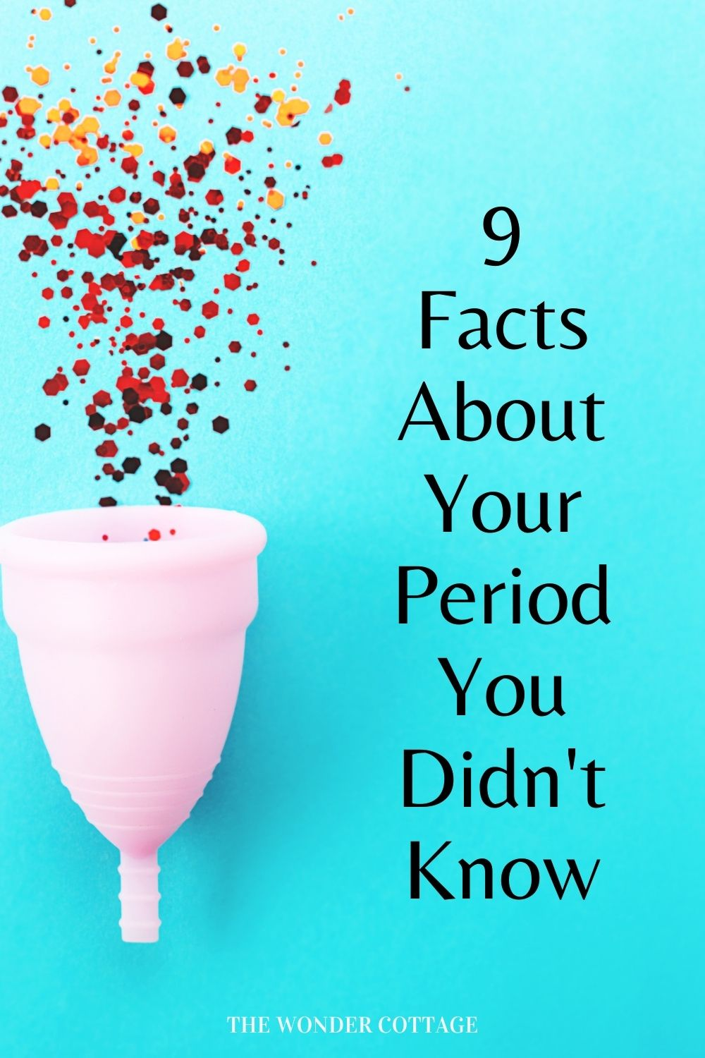 9 facts about your period you didn't know