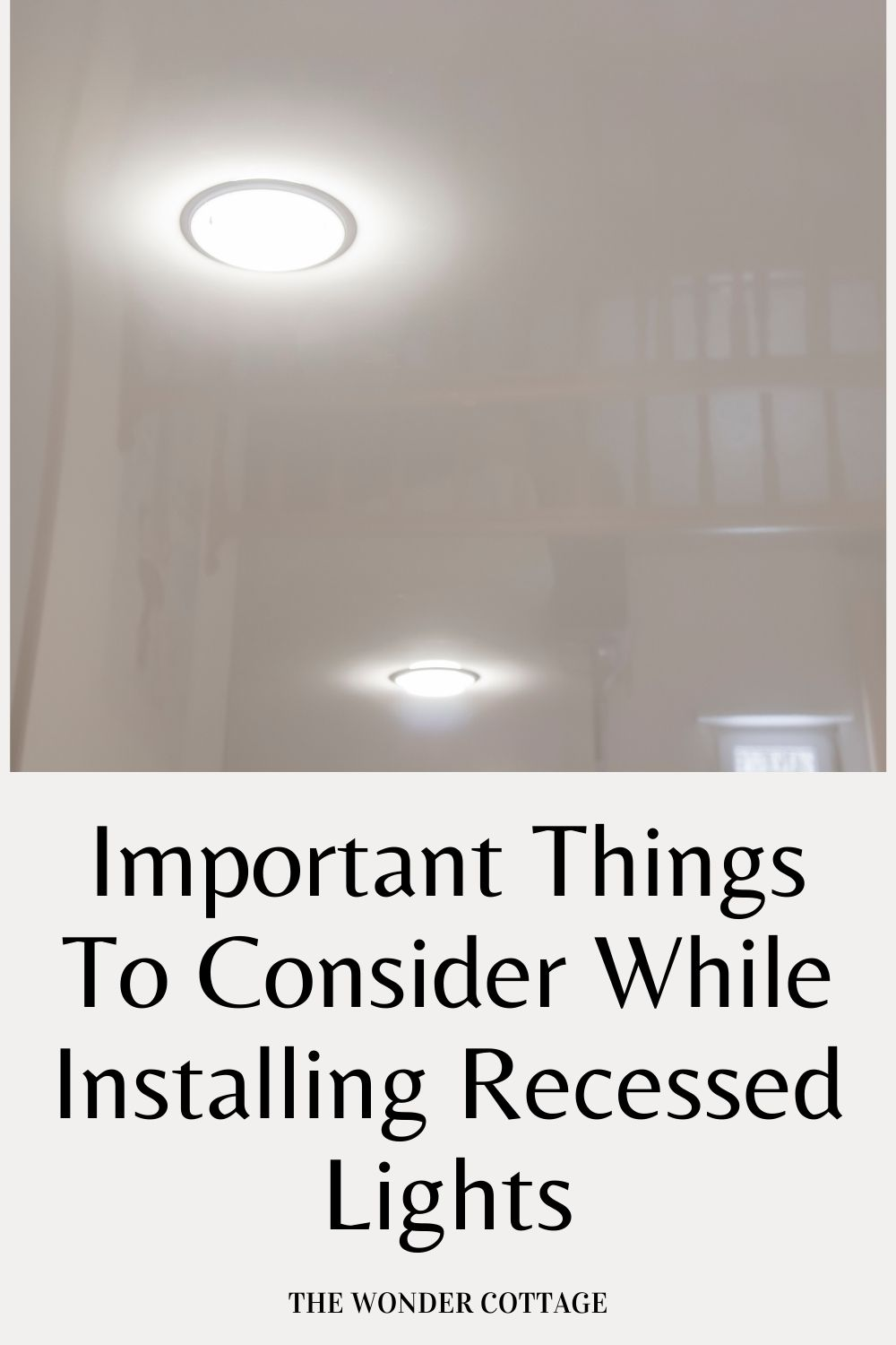important things to consider while installing recessed lights