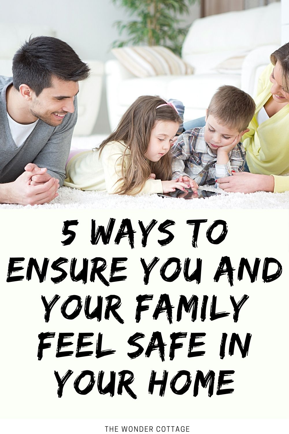5 ways to ensure you and your family feel safe in your home