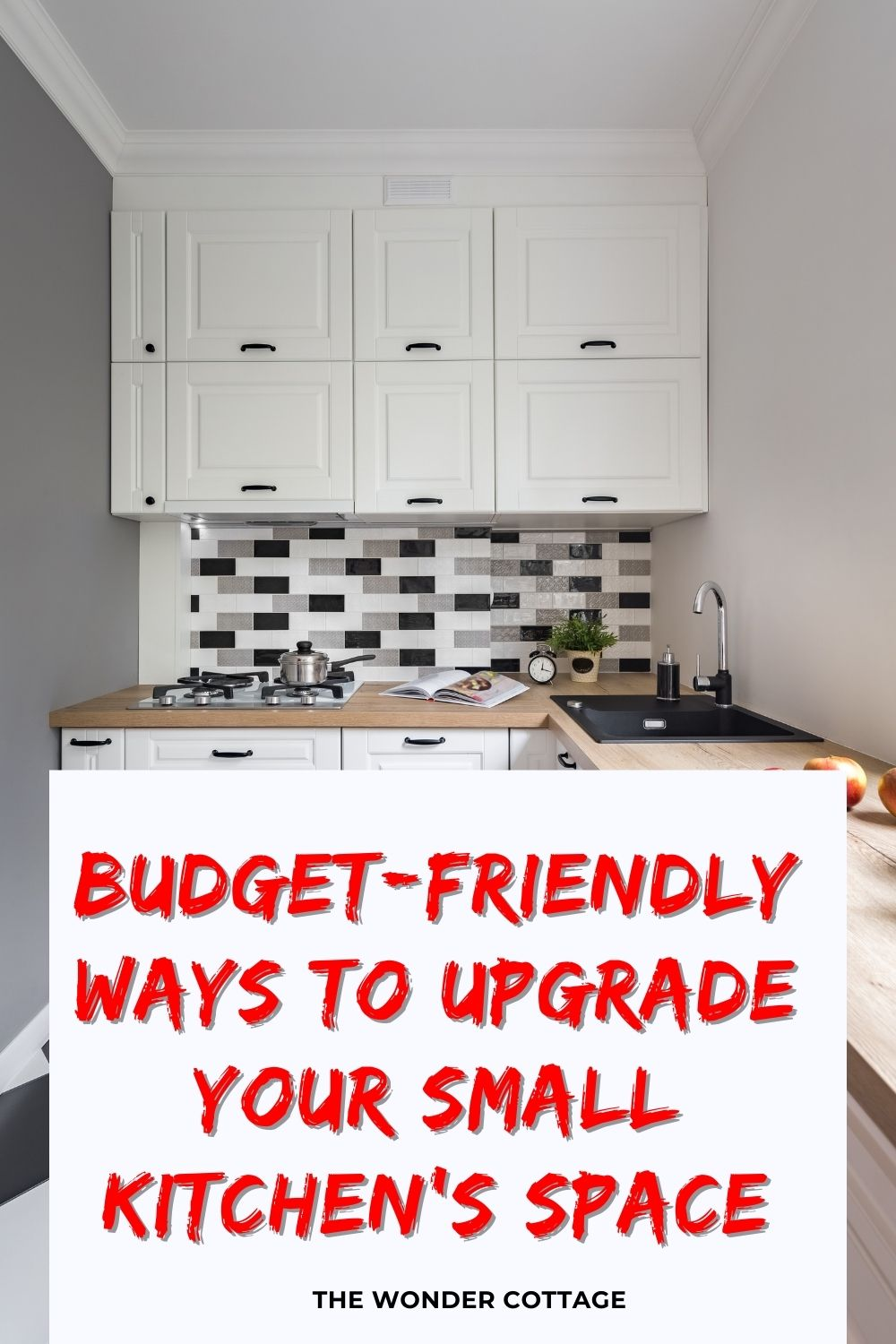 budget friendly ways to upgrade your small kitchen
