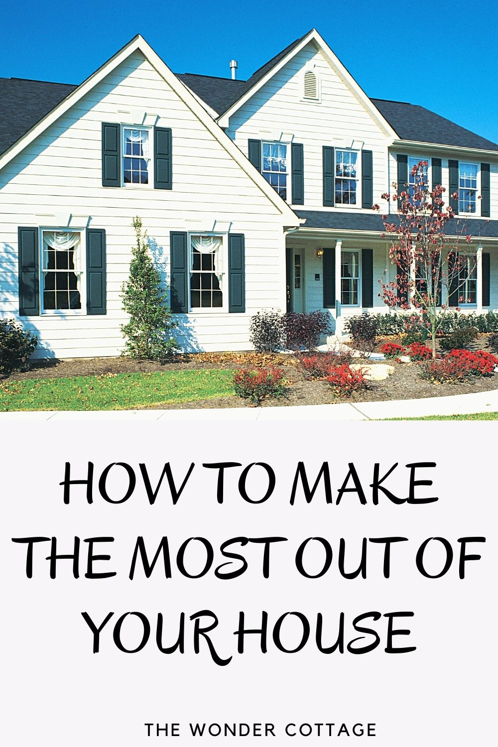 How to make the most out of your house