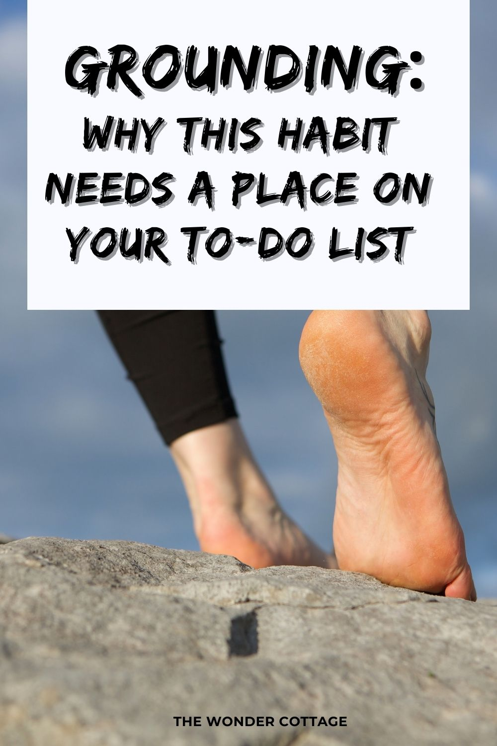 Grounding: Why This Habit Needs A Place On Your To-Do List