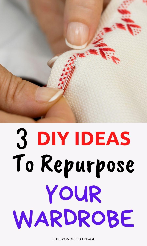 3 DIY ideas to repurpose your wardrobe