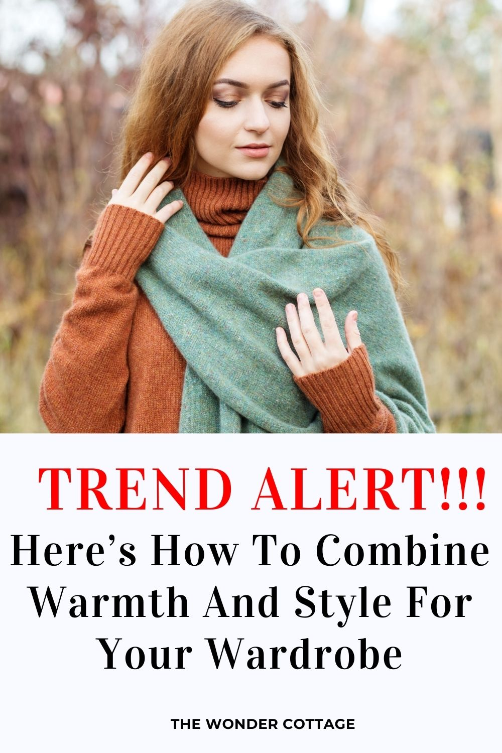 Trend Alert- Here's How To Combine Warmth And Style For Your Wardrobe
