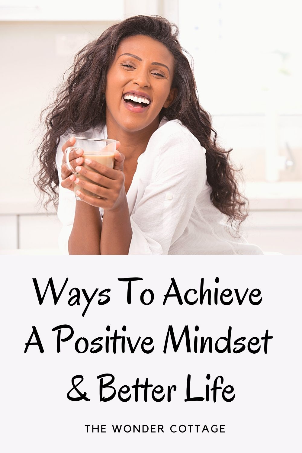 Ways To Achieve A Positive Mindset And Better Life