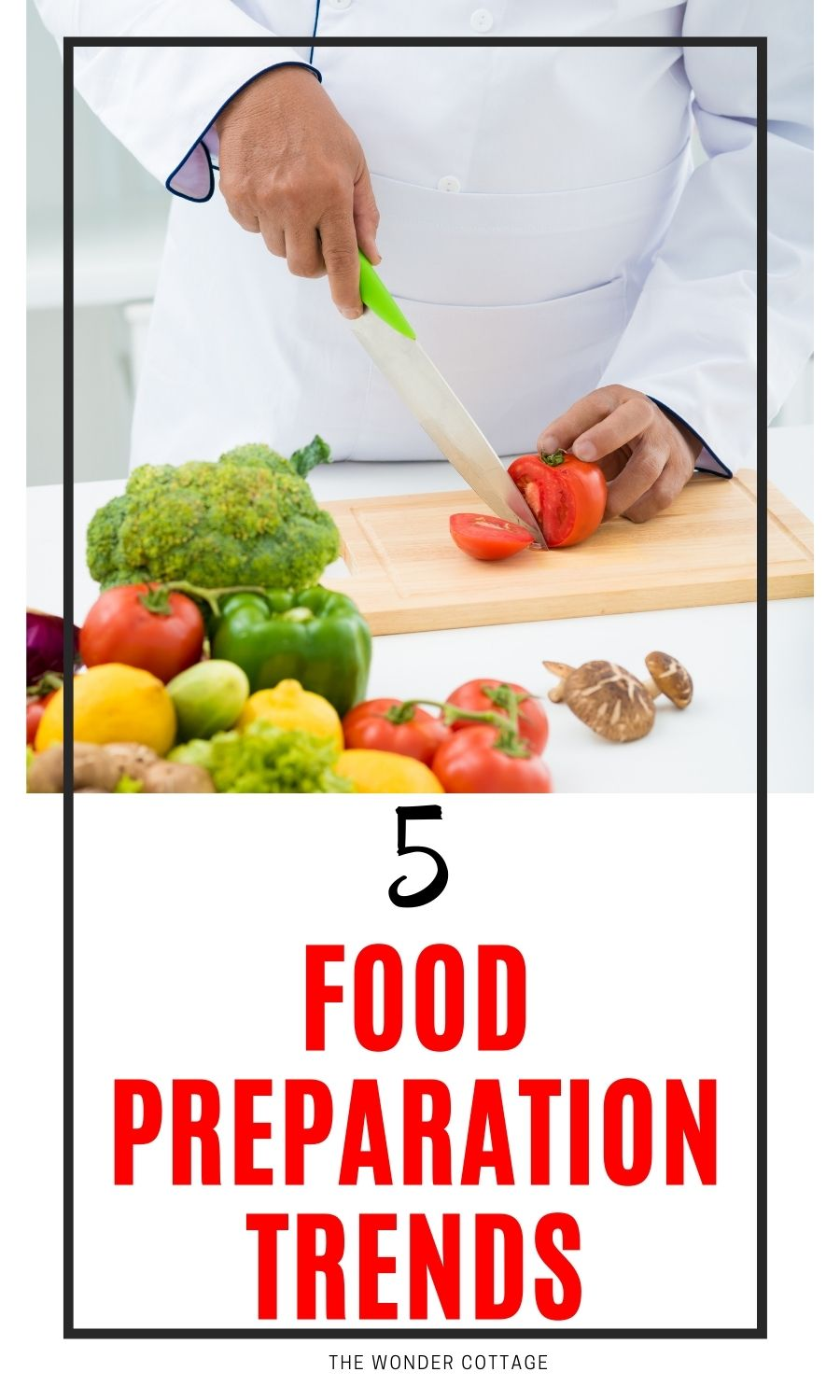 5 Food Preparation Trends That Are Catching On Fast