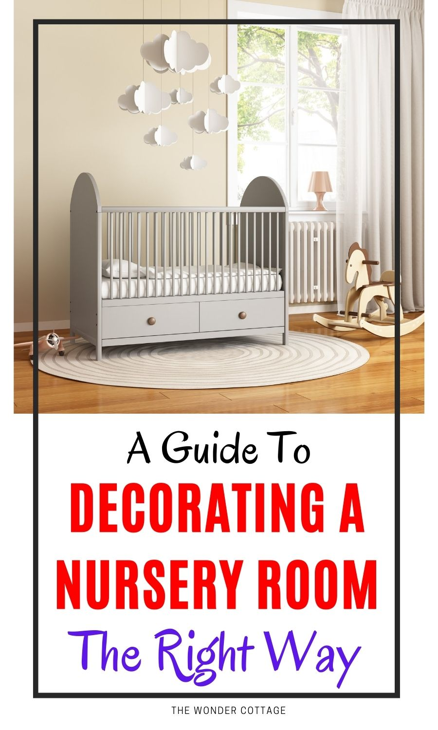 A Simple Guide To Decorating A Nursery Room In The Right Way